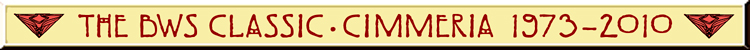 The BWS Classic: Cimmeria 1973-2010